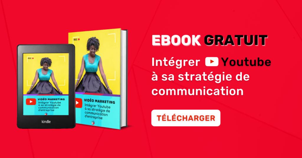Bannière Ebook : Comment intégrer Youtube à sa stratégie de communication d'entreprise