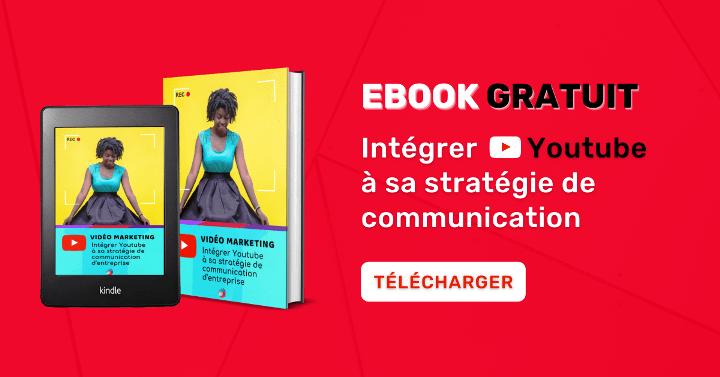 Ebook : Intégrer youtube à sa stratégie de communication digitale