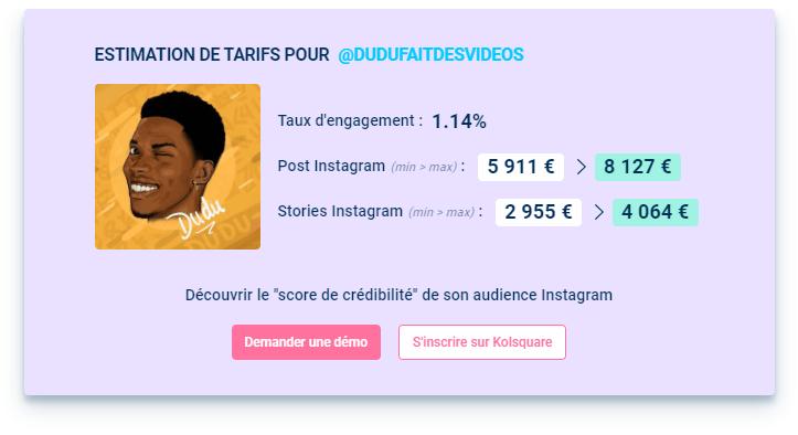 Estimation publication sponsorisée par Dudu Fait des vidéos sur Instagram